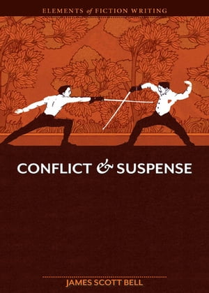 Elements of Fiction Writing - Conflict and Suspense