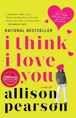 Book I Think I Love You by Allison Pearson