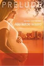 Alle liefde waard by Sarah Mayberry