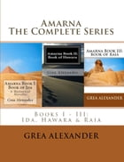 Amarna: The Complete Series by Grea Alexander