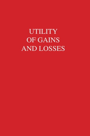 Utility of Gains and Losses Measurement-Theoretical and Experimental Approaches