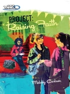 Project: Raising Faith by Melody Carlson