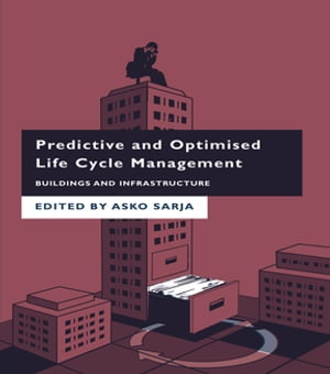 Predictive and Optimised Life Cycle Management Buildings and Infrastructure
