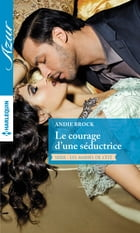 Le courage d'une séductrice by Andie Brock