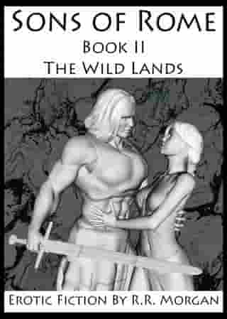 The Wild Lands: Sons of Rome, #2