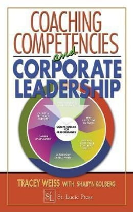 Book Coaching Competencies and Corporate Leadership by Weiss, Tracey
