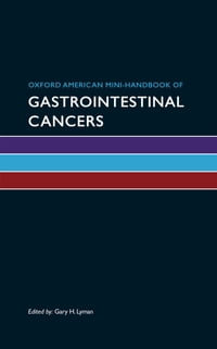 Oxford American Mini-Handbook of Gastrointestinal Cancers