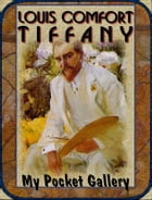 Louis Comfort Tiffany: 75 Paintings & Designs by Daniel Coenn