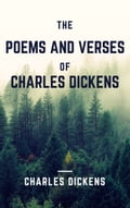 The Poems and Verses of Charles Dickens (Annotated) c66f4c34-5ae8-484f-b216-d8f496301921