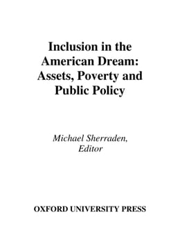 Book Inclusion in the American Dream: Assets, Poverty, and Public Policy by Michael Sherraden