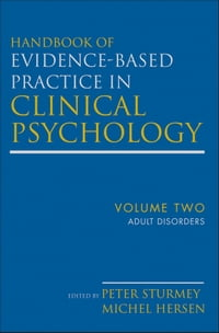 Handbook of Evidence-Based Practice in Clinical Psychology, Adult Disorders