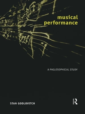 Musical Performance A Philosophical Study