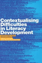 Contextualising Difficulties in Literacy Development: Exploring Politics, Culture, Ethnicity and…