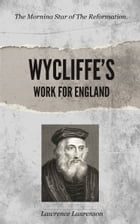 Wycliffe's Work for England by Laurenson, Lawrence