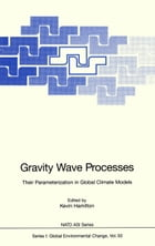 Gravity Wave Processes: Their Parameterization in Global Climate Models
