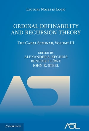 Ordinal Definability and Recursion Theory: Volume 3 The Cabal Seminar,  Volume III