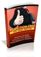 Rejection Free Home Business Prospecting by Anonymous