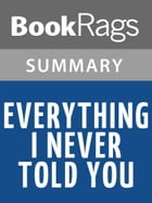 Everything I Never Told You by Celeste Ng l Summary & Study Guide by BookRags