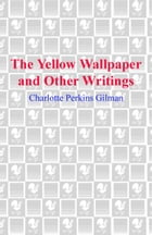 The Yellow Wallpaper and Other Writings Cover Image
