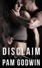 Disclaim: Deliver, #3 by Pam Godwin