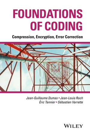 Foundations of Coding Compression,  Encryption,  Error Correction