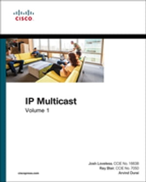 IP Multicast,  Volume I Cisco IP Multicast Networking