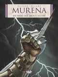 Murena - Volume 4 - We Who Are About to Die