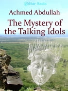 The Mystery of the Talking Idols