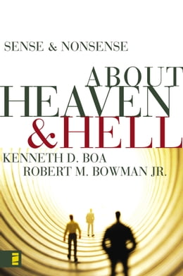 Book Sense and Nonsense about Heaven and Hell by Kenneth D. Boa