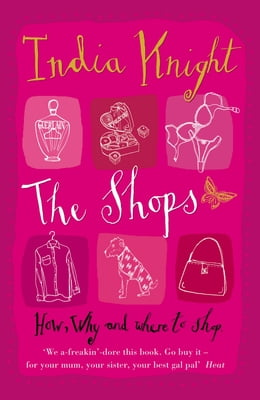 Book The Shops by India Knight