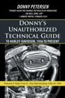 Donny'S Unauthorized Technical Guide to Harley-Davidson, 1936 to Present Cover Image