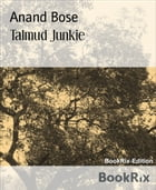 Talmud Junkie by Anand Bose