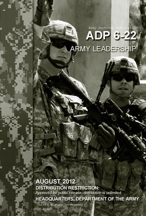 Army Doctrine Publication ADP 6-22 Army Leadership August 2012 by United States Government  US Army