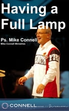Having a Full Lamp (sermon) by Mike Connell