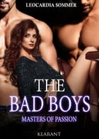 THE BAD BOYS - Masters of passion by Leocardia Sommer