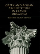 Greek and Roman Architecture in Classic Drawings by Hector d'Espouy