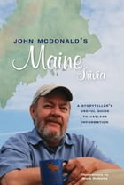 John McDonald's Maine Trivia: A Storyteller's Useful Guide to Useless Information by John McDonald