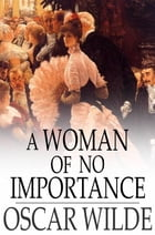 A Woman of No Importance by Oscar Wilde