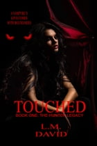 Touched: Book 1, The Hunter Legacy by L.M. David