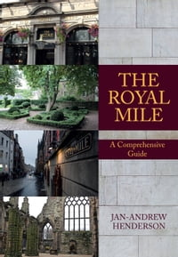 The Royal Mile: A Comprehensive Guide