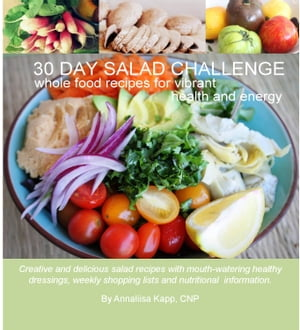 30 Day Challenge Whole food recipes for vibrant health and energy