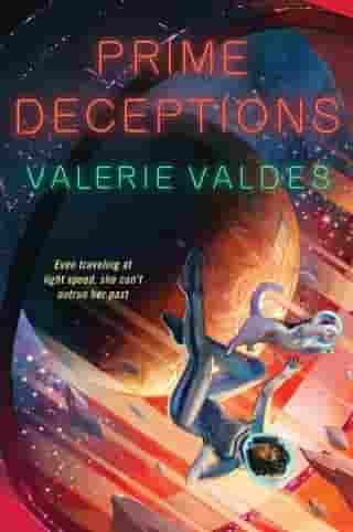 Prime Deceptions: A Novel by Valerie Valdes