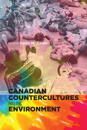 Canadian Countercultures and the Environment