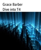Dive into T4 by Grace Barber
