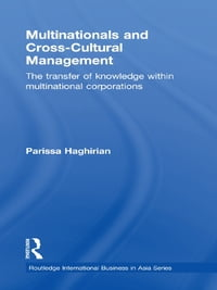 Multinationals and Cross-Cultural Management: The Transfer of Knowledge within Multinational…