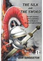 The Silk and The Sword by Ron Singerton