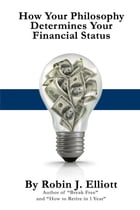 How Your Philosophy Determines Your Financial Status by Robin J. Elliott