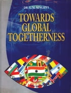 Towards global Togetherness by Dr. L.M. Singhvi