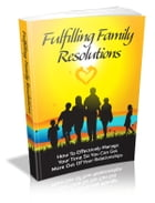 Fulfilling Family Resolutions by Anonymous