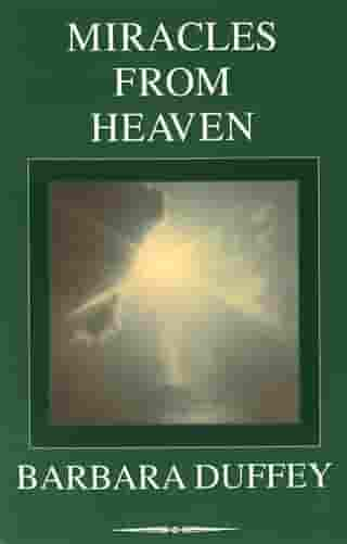 Miracles From Heaven by Barbara Duffey